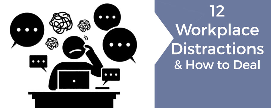 12 Workplace Distractions and How to Deal